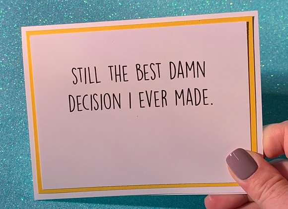 Still Best Decision Snarky Card