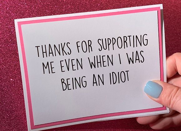 Thanks For Supporting Me Snarky Card
