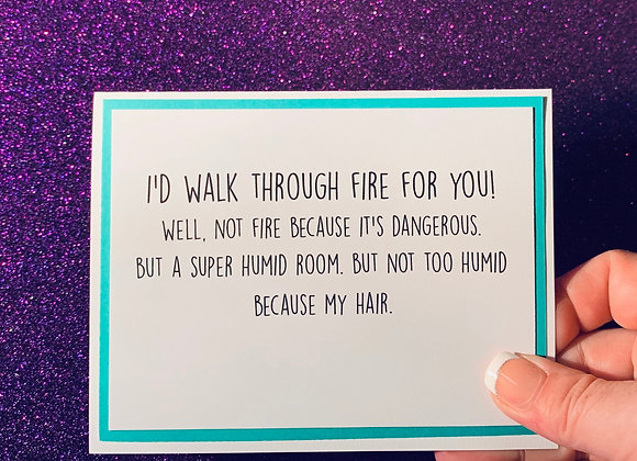 Walk Through Fire Snarky Card