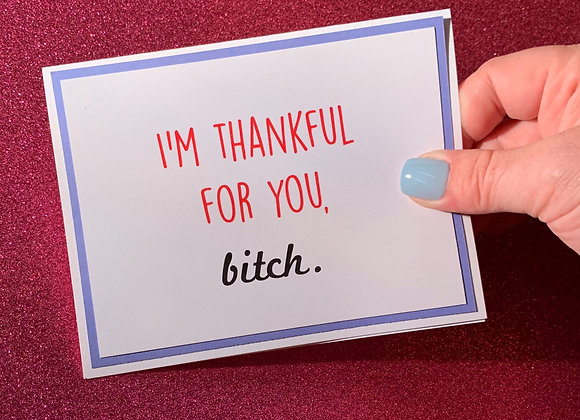 Thankful For You Snarky Card