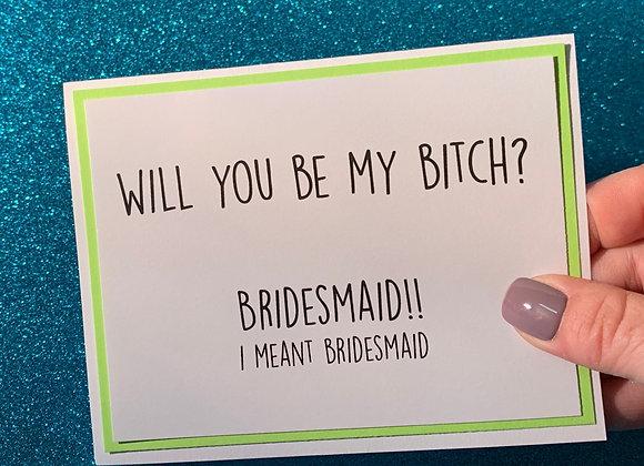 Be My Bitch Snarky Card