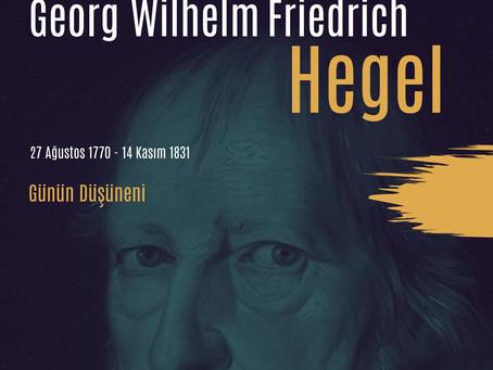 Günün Düşüneni / Georg Wilhelm Friedrich   Hegel