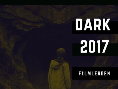 Filmlerden / Dark
