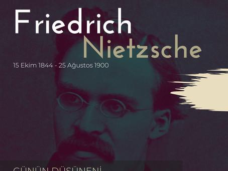 Günün Düşüneni / Friedrich Nietzsche