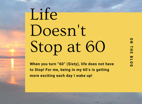 Life Doesn't Stop at 60