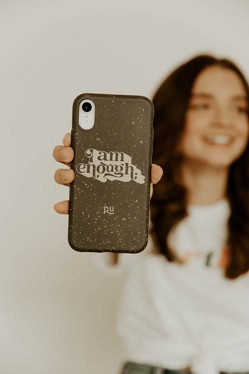 """ I am Enough"" Biodegradable phone case"