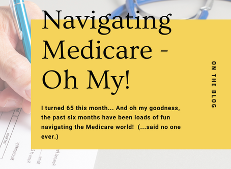 Navigating Medicare - Oh My!