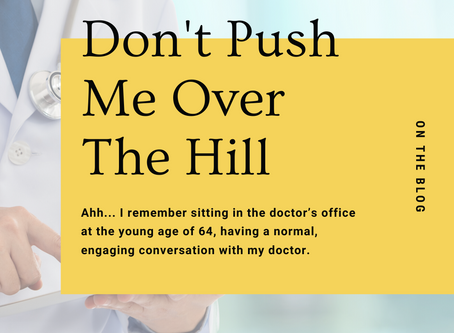 Don't Push Me Over The Hill