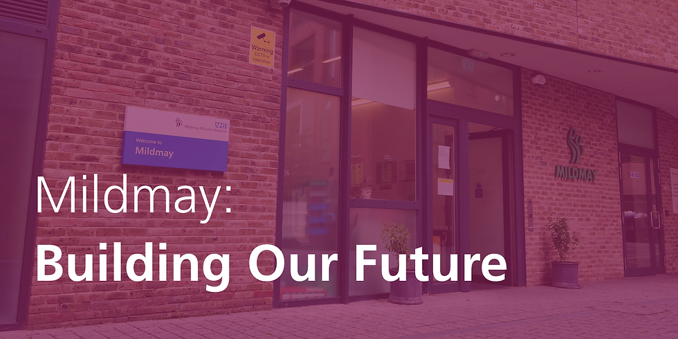 Mildmay Hospital: Building Our Future