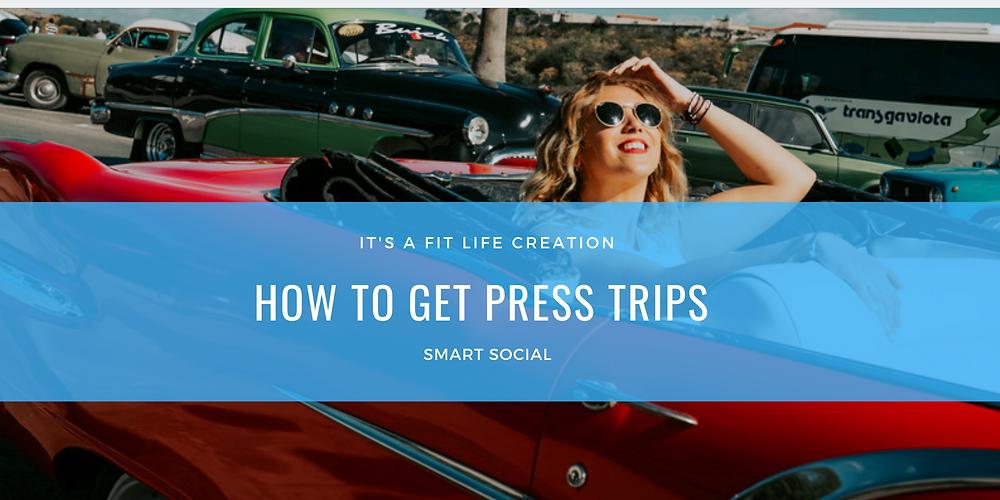 PRESS TRIPS