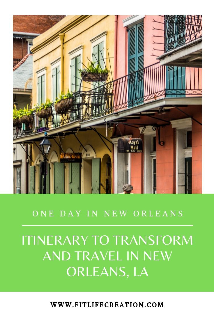 One Day In New Orleans: Itinerary to Transform and Travel in New Orleans, LA