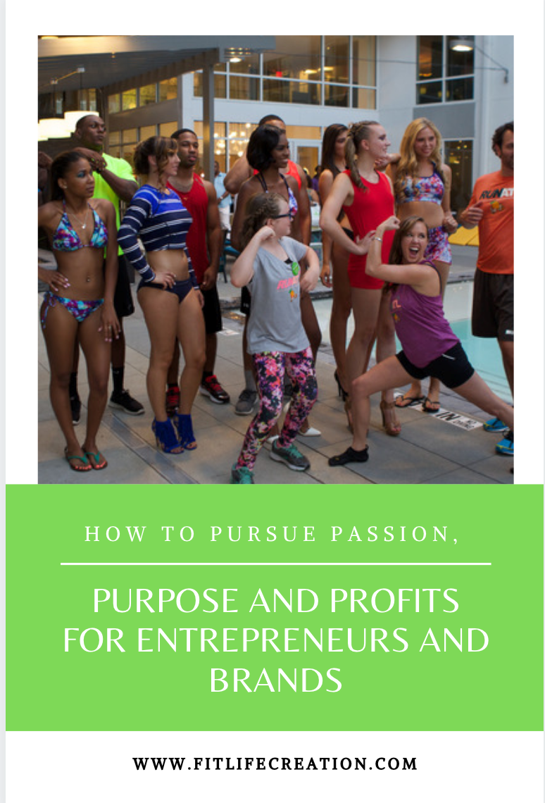 How to Pursue Passion, Purpose, and Profits for Entrepreneurs and Brands