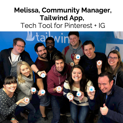 Feature with Melissa, Community Manager for Tailwind App: Tool for Pinterest + Instagram