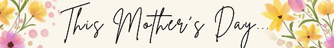 _Mothers%20Day%20special%20email%20heade