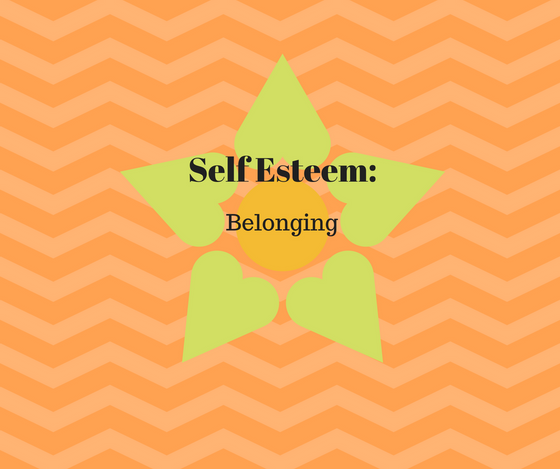 ABC's of Self Esteem: Belonging