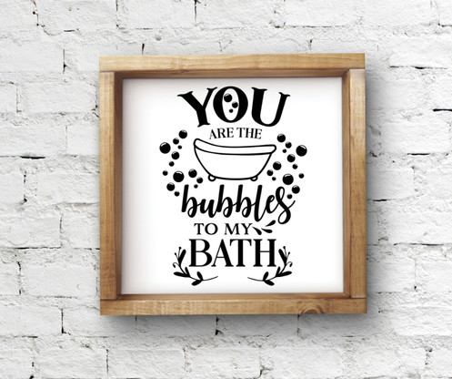 Single Use Vinyl Stencil You Are The Bubbles To My Bath