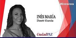 Ines Maria Dautt Garcia - Entrevista.jpg