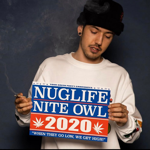 NugLife/Nite Owl 2020 -  [Campaign Sign] (13 x 9.5))