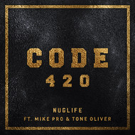 Code 420 - NugLife Ft. Mike Pro & Tone Oliver