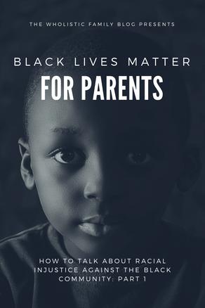 Black Lives Matter for Parents: Part 1