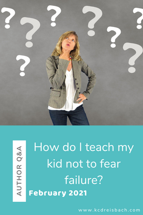 5 Tips to Eliminate the Fear of Failure in Kids