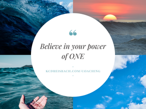 Believe in Your Power of One: How Focusing on Your First Step Can Change Your Life!