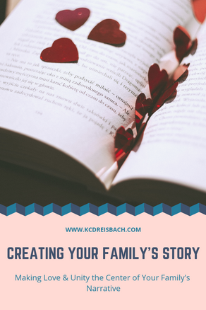 Creating Your Family's Story: Tips for a Positive Family Narrative & Culture