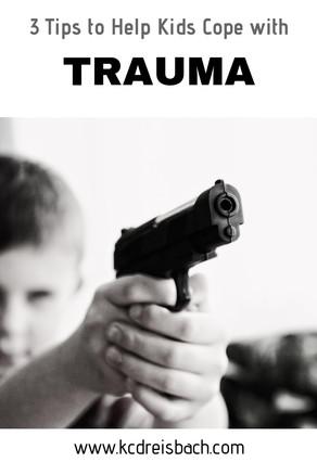 3 Tips to Help Kids Cope with Trauma