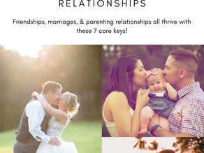The 7 Keys to a Happy & Healthy Relationship: Part 1