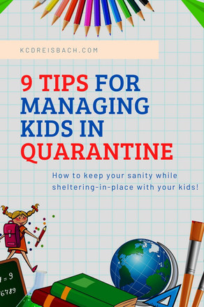 9 Tips to Managing Kids during a Quarantine