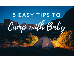 5 Easy Tips to Camp with a Baby