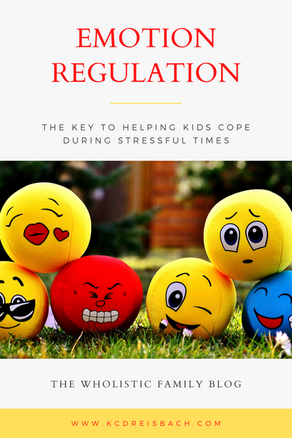 Emotion Regulation: The Key to Helping Kids Cope during Stressful Times