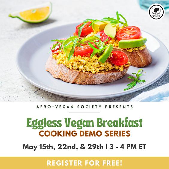 Eggless Vegan Breakfast Demo Series