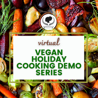 Copy of Vegan Holiday cooking demo serie