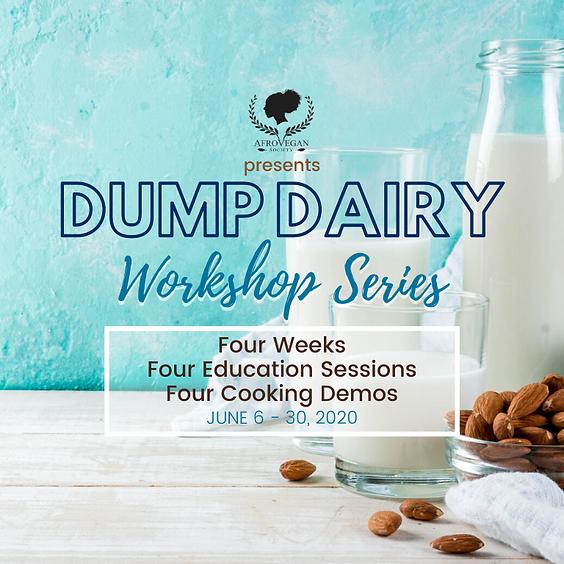 Dump Dairy Four-Week Workshop Series
