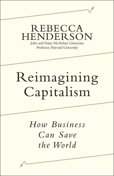 Rebecca Henderson, reimagining capitalism, book cover