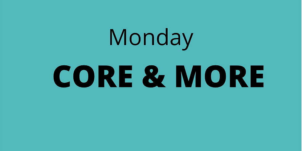 CORE & MORE - Monday
