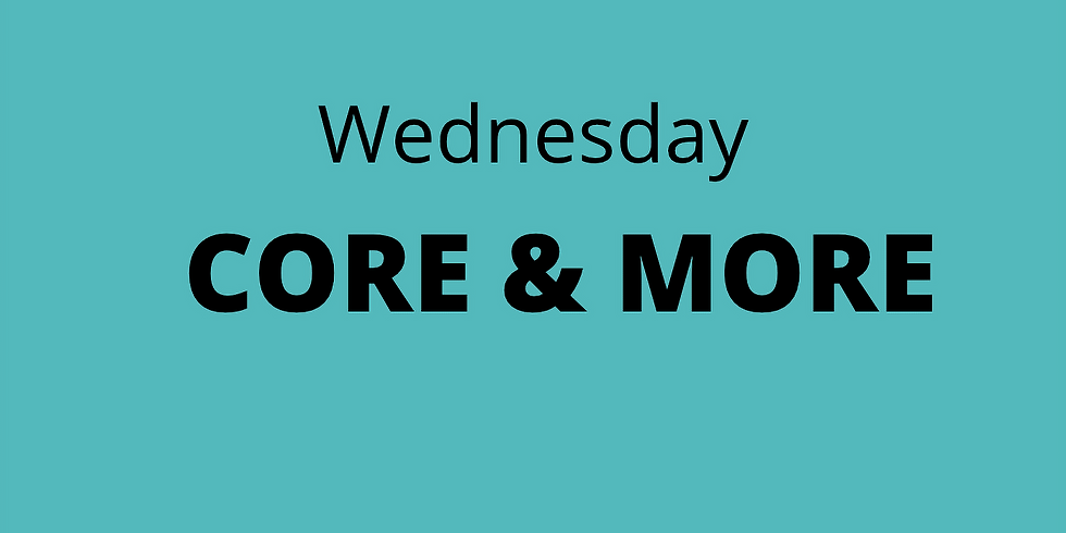 CORE & MORE - Wednesday