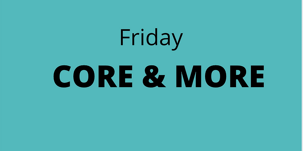 CORE & MORE - Friday