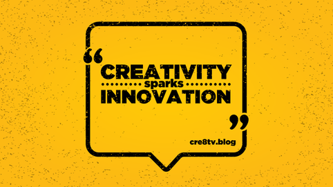 Cre8tv.blog: Creativity sparks innovation