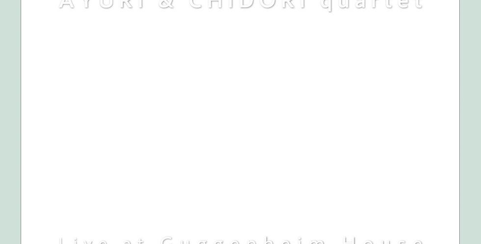 AYURI & CHIDORI quartet | ライブDVD『Live at Guggenheim House』
