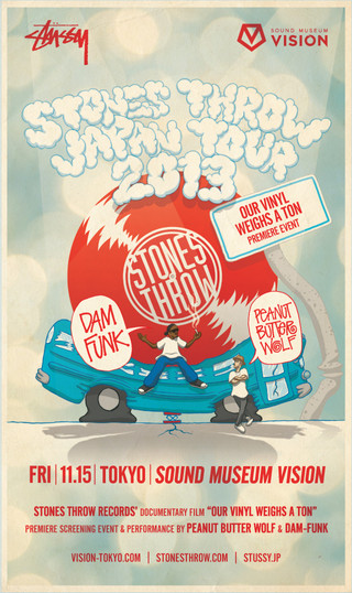 STONES THROW JAPAN TOUR 2013  feat. Peanut Butter Wolf & DāM-FunK  Supported by STUSSY