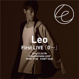 Leo First LIVE 「0~」