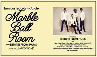 bonjour records & .fatale presents Marble Ball Room with DIMITRI FROM PARIS
