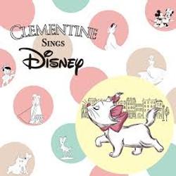 CLEMENTINE 『SINGS Disney』