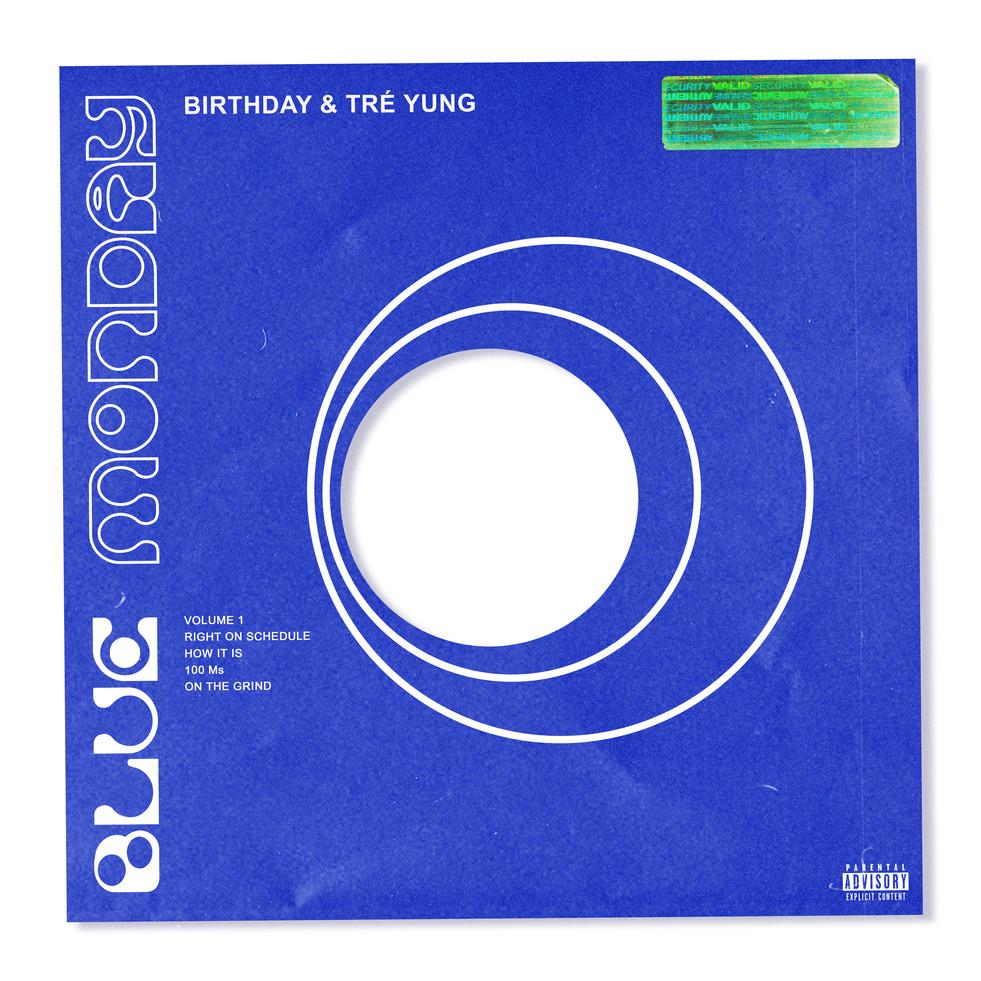 Birthday & Tré Yung - Blue Monday