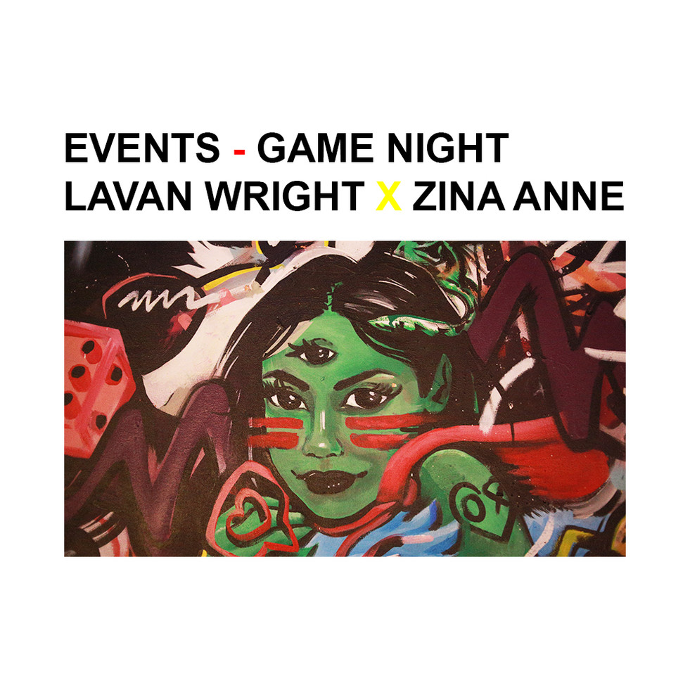 Game Night - Lavan Wright X Zina Anne
