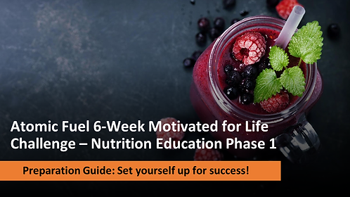 6-Week Atomic Fuel Motivated For Life Challenge