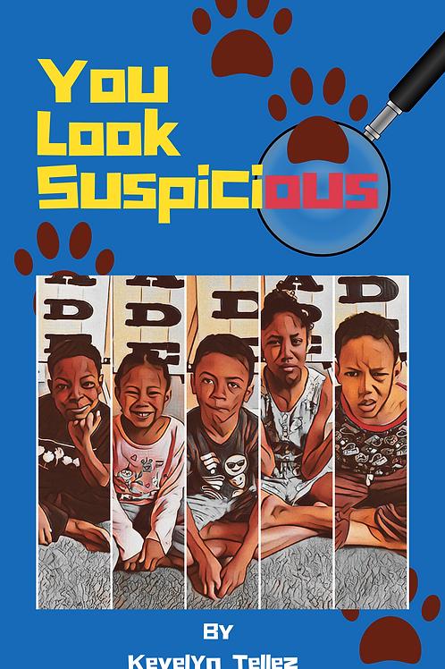 You Look Suspicious - Children's Book