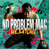 HISATOMI / NO PROBLEM MAN